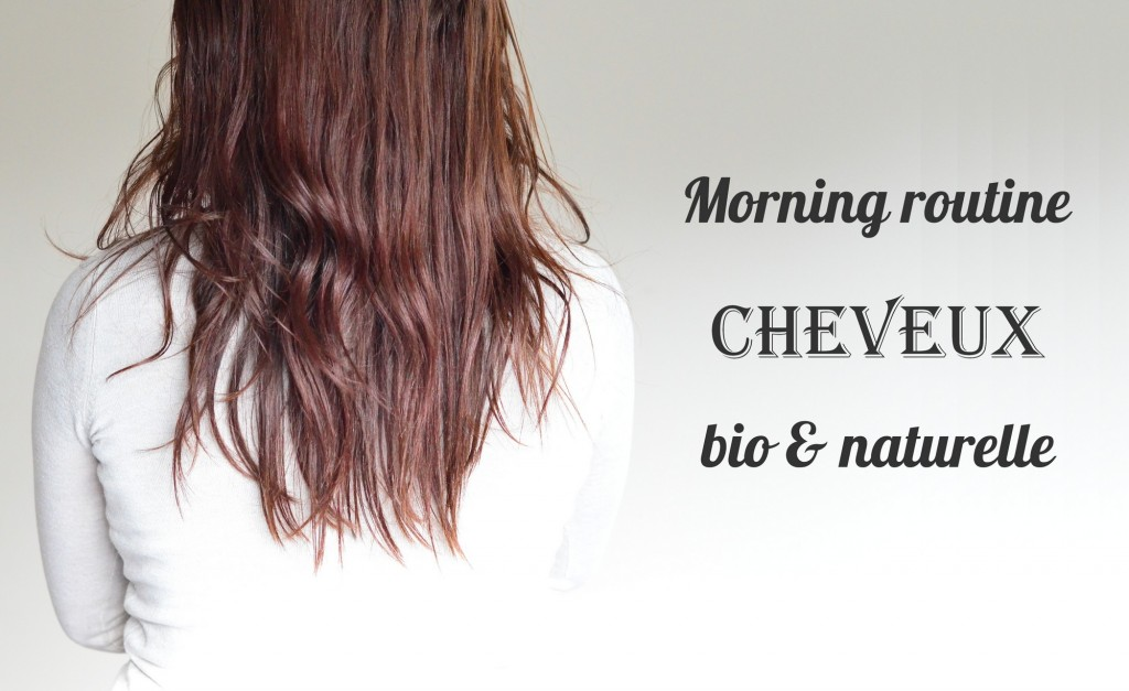lespetiteschosesdefanny_morning_routine_cheveux_bio_naturel